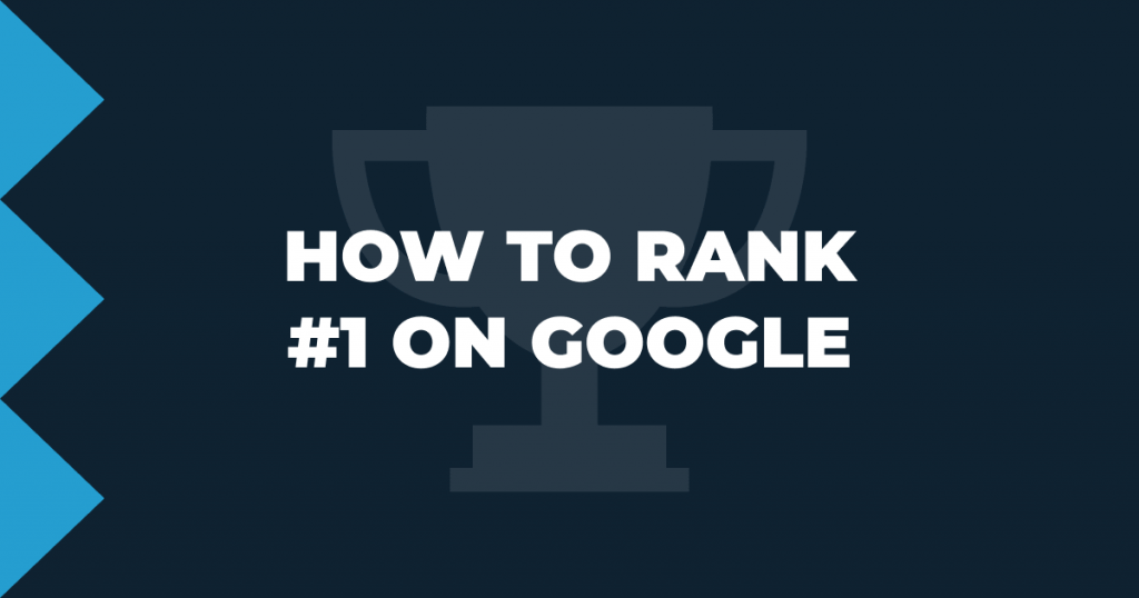 How to rank #1 on Google
