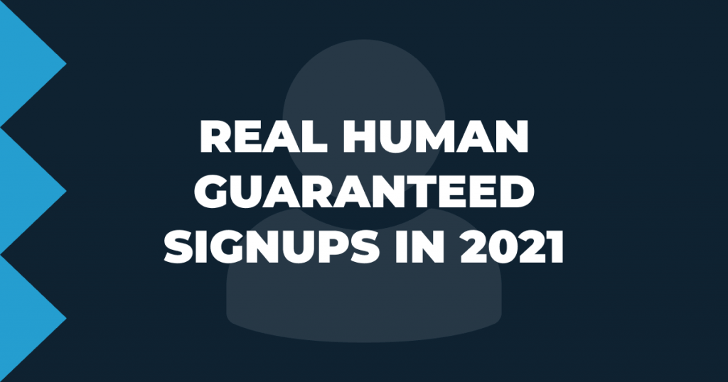 Real Human Guaranteed Signups